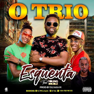 O Trio Feat Young Double - Esquenta (Afro House) [Prod.by Dj Aka M] [Download]