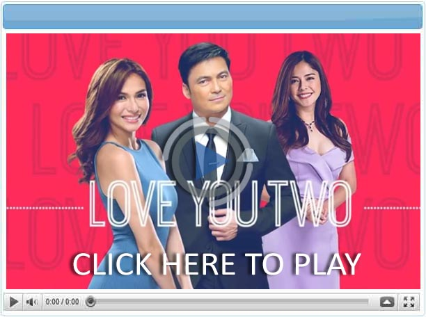 Love You Two - 07 August 2019  - Pinoy Show Biz  Your Online Pinoy Showbiz Portal