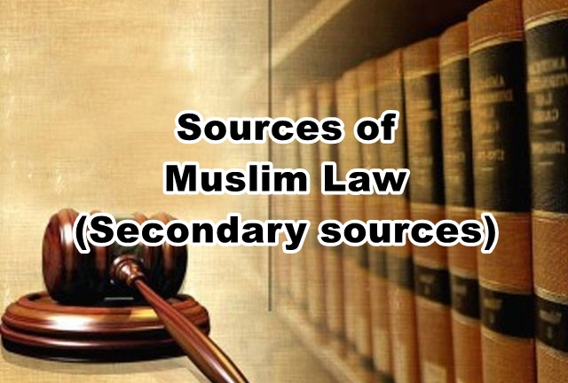 Sources of Muslim Law (Secondary sources)