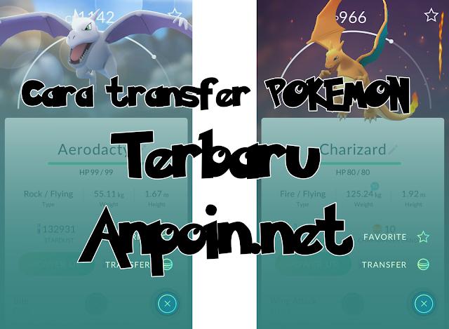 Cara Transfer Pokemon Terbaru di Pokemon GO Versi 0.31.0, Cara Transfer POkemon di APK Versi Terbaru.