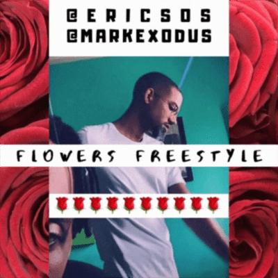 Eric SOS Feat. Mark Exodus - Flowers Freestyle