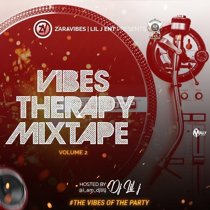 MIXTAPE: DJ Lil J X ZaraVibes – Vibes Therapy (Vol. 2) Mixtape