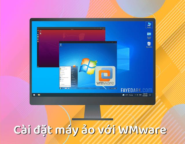 Cách tạo máy ảo bằng VMWARE
