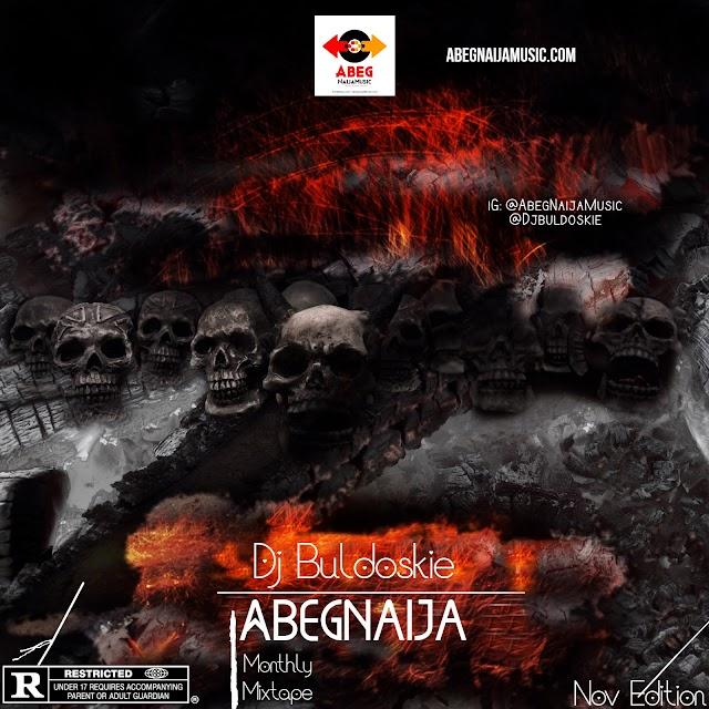 🔥[HOT MIX] Dj Buldoskie - AbegNaija Mix