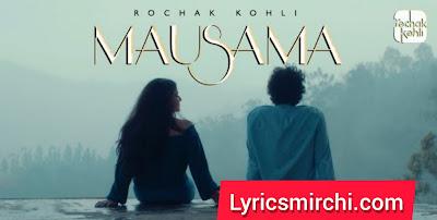Mausama | Rochak Kohli | New Hindi Song 2020