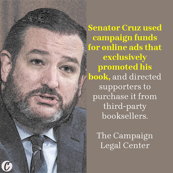 Senator Cruz used campaign funds for online ads that exclusively promoted his book, and directed supporters to purchase it from third-party booksellers. — The Campaign Legal Center