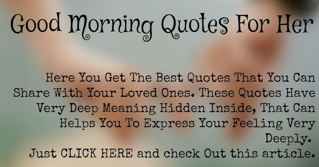 "Here you get the ""best good morning quotes for her"" that everyone can love."