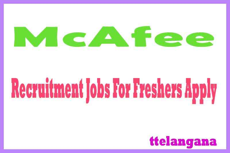 McAfee Recruitment Jobs For Freshers Apply