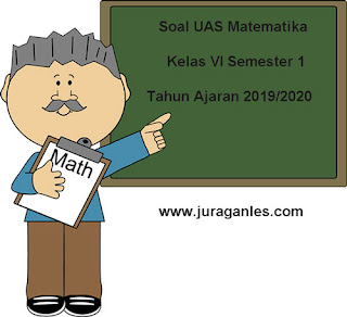 Berikut ini admin bagikan contoh latihan Soal UAS Matematika Kelas  Soal UAS Matematika Kelas 6 Semester 1 KTSP Tahun Ajaran 2019/2020