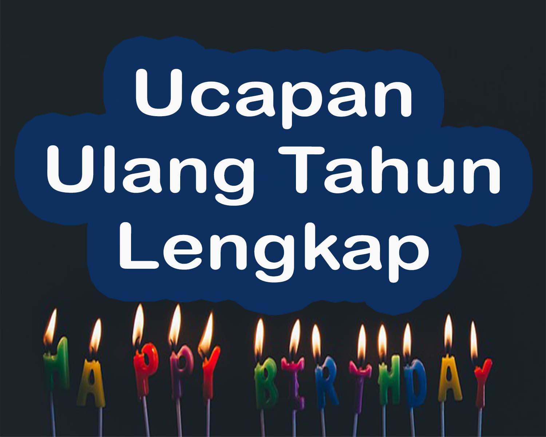 Ucapan Selamat Ulang Tahun Lengkap Dan Doa Untuk Orang Yang