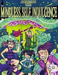 Adventures into Mindless Self Indulgence