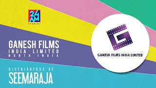 """Ganesh Films India Limited (""""the Company"""") has acquired the sole theatrical distribution rights of North India & Kerala region from 24 AM STUDIOS for SEEMA RAJA"""