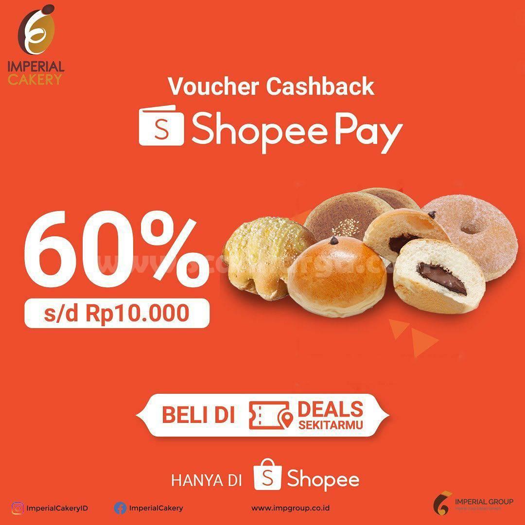 IMPERIAL CAKERY Promo ShopeePay! Beli Voucher Cashback 60% cuma Rp. 1.000,-