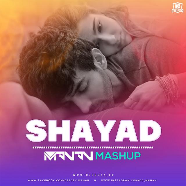 Shayad (Mashup) – DJ Manan