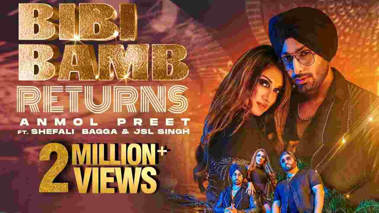 Bibi bamb returns lyrics Anmol Preet Punjabi Song