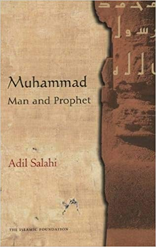 https://www.amazon.com/Muhammad-Man-Prophet-Adil-Salahi/dp/0860373223