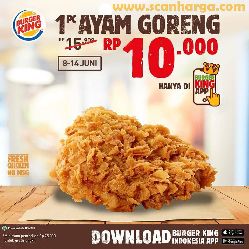 Promo Burger King Harga Spesial Terbaru 1 Pcs Ayam Goreng 10RB Periode 8 - 14 Juni 2020