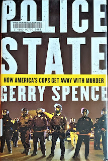 Police State: How America's Cops Get Away With Murder by Gerry Spence