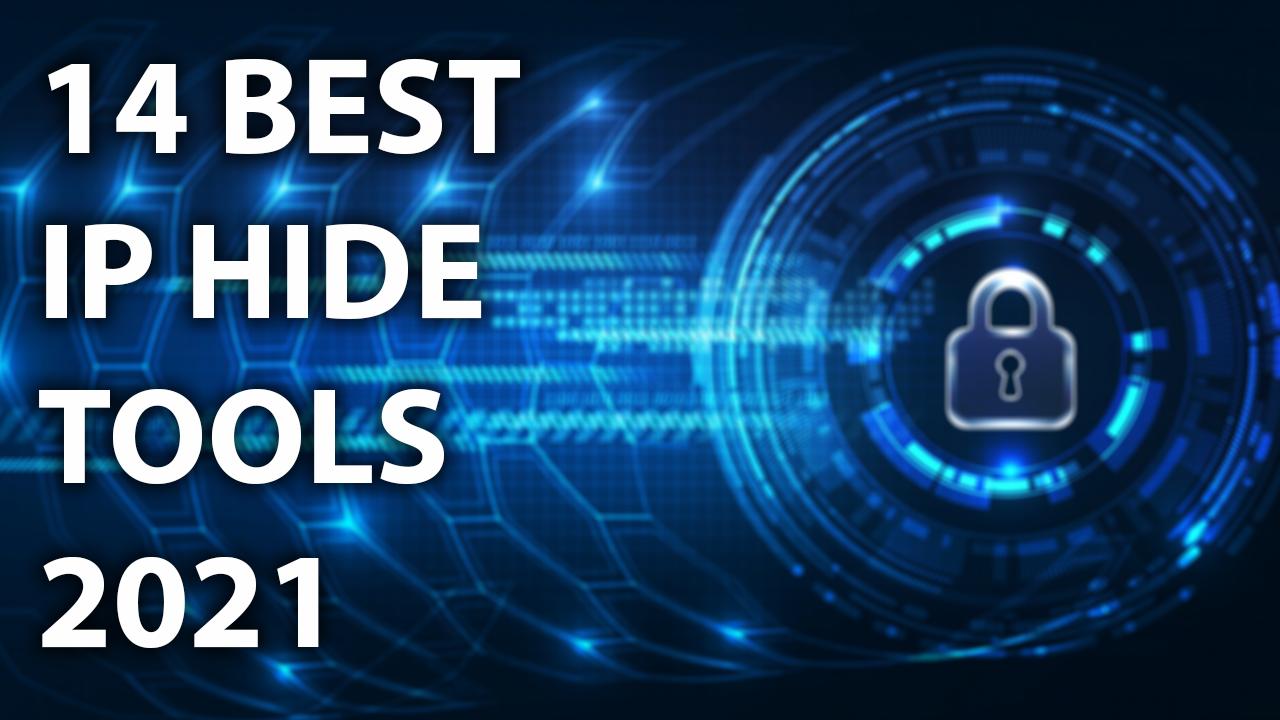 14 Best IP Hide Tools 2021