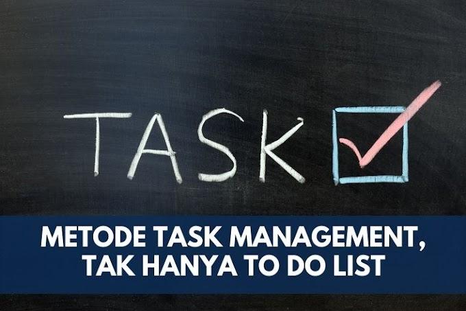 4 Metode Task Management, Tak Hanya To-do List