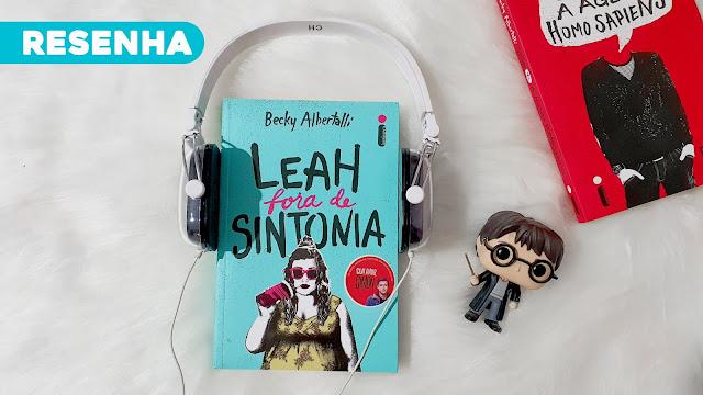 Resenha de Leah Fora de Sintonia, livro de Becky Albertalli