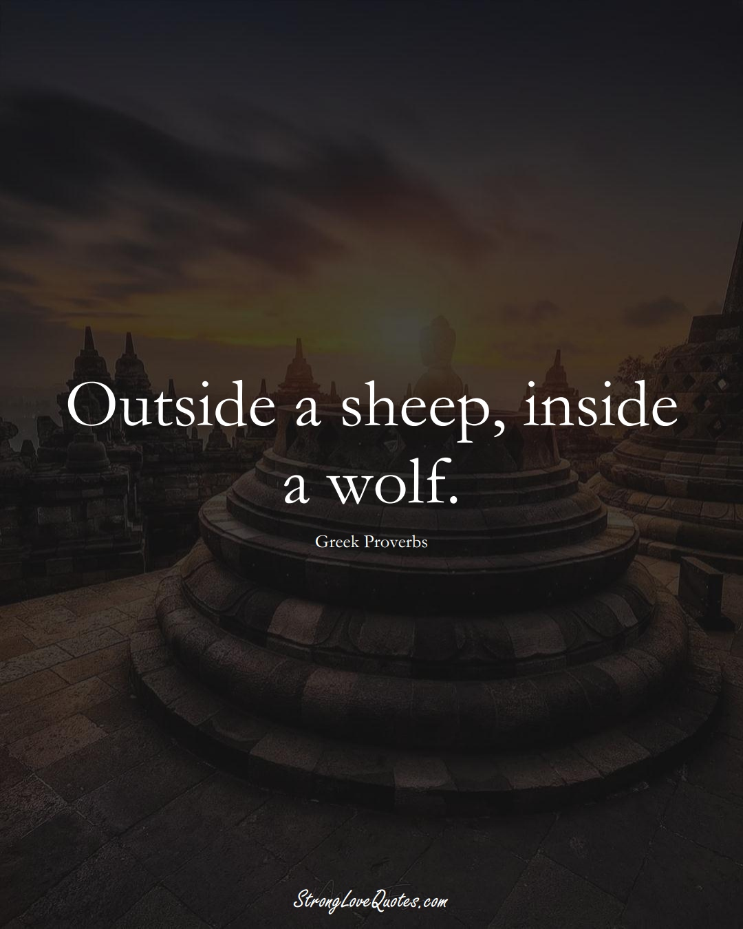 Outside a sheep, inside a wolf. (Greek Sayings);  #EuropeanSayings