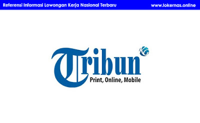Info Lowongan Kerja PT Tribun Digital Online Terbaru