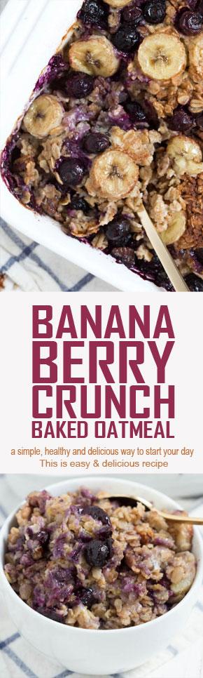 Banana Berry Crunch Baked Oatmeal #dessert #bread #breakfast #oatmeal