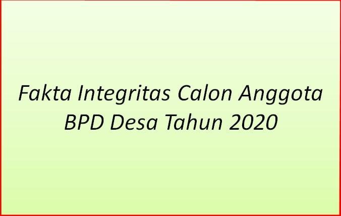 Fakta Integritas Calon Anggota BPD Desa Tahun  Fakta Integritas Calon Anggota BPD Desa Tahun 2020
