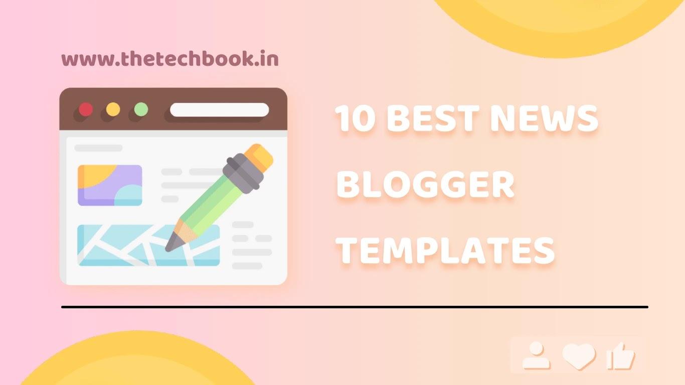 10 best news blogger templates