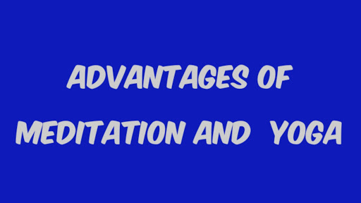 Advantages Of Meditation And Yoga