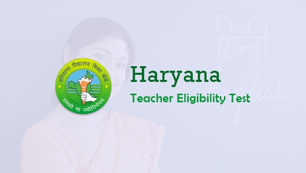 HTET 2019-20: Eligibility Criteria, Application Form & How to Apply