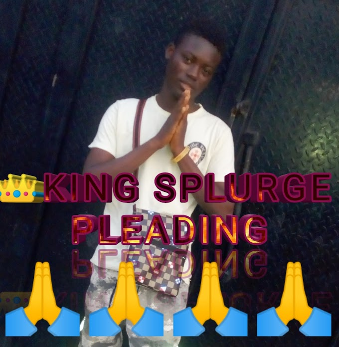 [News] 👑King Splurge a great blogger pleading 🙏🙏 all page viewers/fans to...