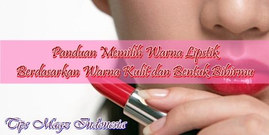 cara menentukan warna lipstik sesuai bentuk dan warna bibir