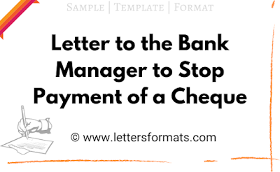 write a letter to bank manager to stop payment of a cheque
