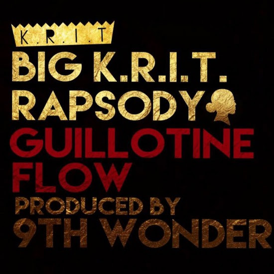 Big K.R.I.T. & Rapsody - Guillotine Flow