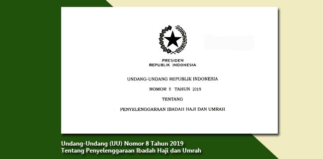 Undang-Undang (UU) Nomor 8 Tahun 2019 Tentang Penyelenggaraan Ibadah Haji dan Umrah