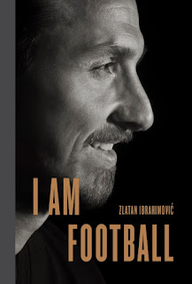 """I AM FOOTBALL"" by Zlatan Ibrahimović with Mats Olsson."