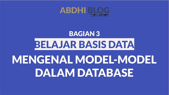 Mengenal Model-Model Database - Belajar Basis Data 3