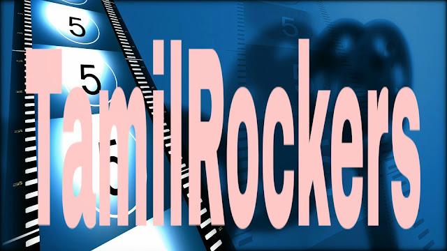 TamilRockers 2019 New Link - Download Tamil, Hindi Malayalam Movies