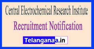 Central Electrochemical Research Institute CECRI Recruitment Notification 2017