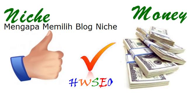 mengapa blog niche pilihan terbaik