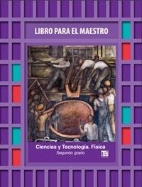 Libro Para el maestro Telesecundaria Ciencias Física  Segundo grado 2019-2020