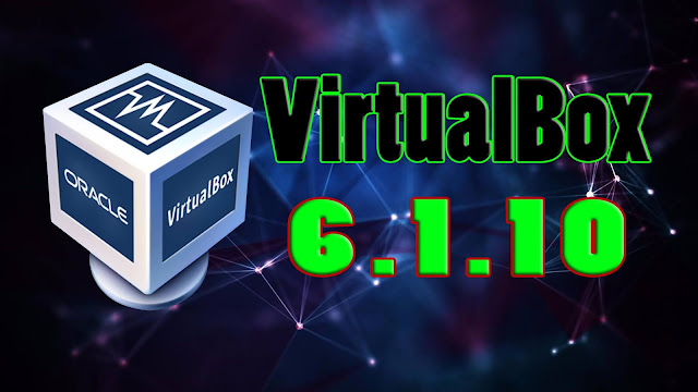 VirtualBox 6.1.10 اخر اصدار