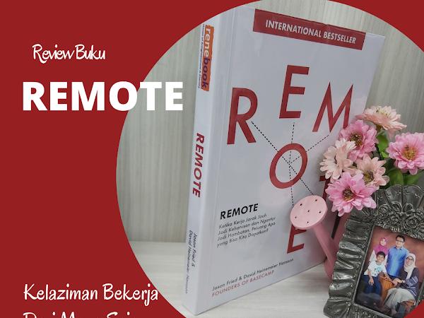 Review Buku REMOTE :  Kelaziman Bekerja Jarak Jauh di Mana Saja Dengan Atau Tanpa Kantor
