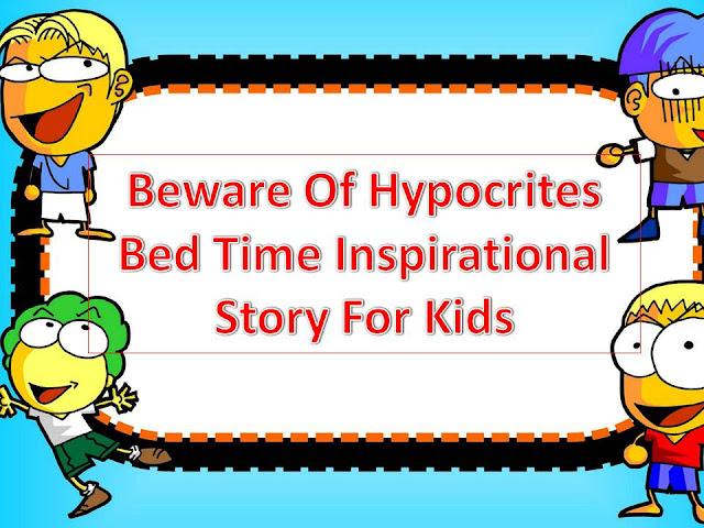Beware-Of-Hypocrites-Bedtime-Inspirattional-Child-Story