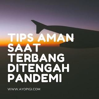tips aman saat terbang ditengah pandemi