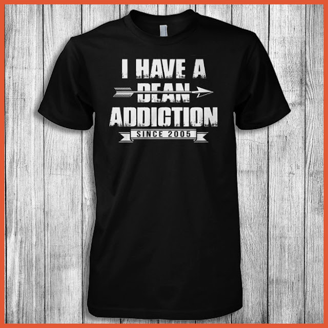 I Have A Dean Addiction Since 2005 (Supernatural) T-Shirt