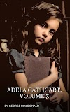 Adela Cathcart, Vol. 3