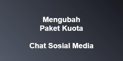 Cara Mengubah Paket Kuota Chat Social Media Menjadi Kuota Biasa